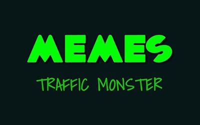 Bonus: Meme Traffic Monster