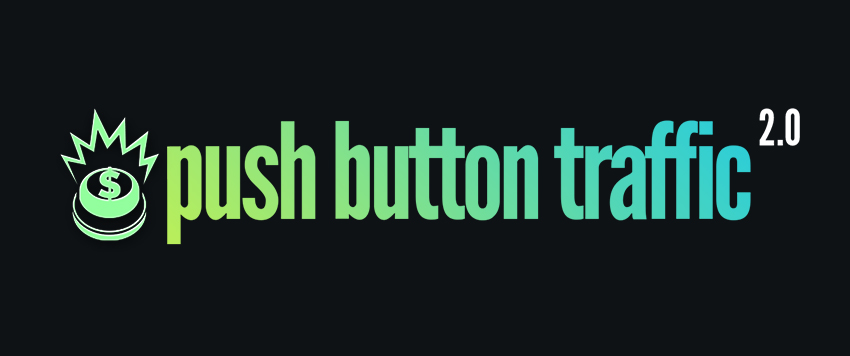 Bonus: Push Button Traffic 2.0