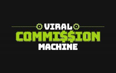 Bonus: Viral Commission Machine