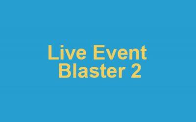Bonus: Live Event Blaster 2